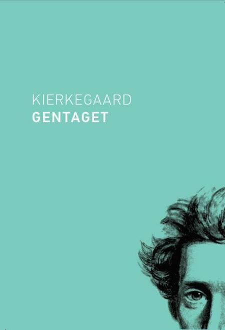 Kierkegaard gentaget af Ole Morsing, Ole Ugilt Jensen og Søren Mads Mau m.fl.