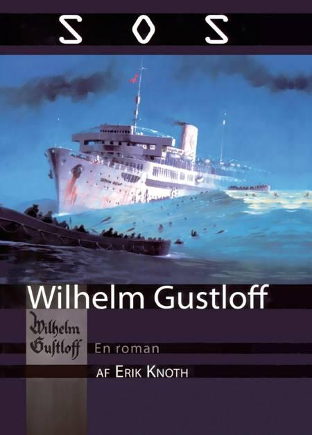 SOS Wilhelm Gustloff af Erik Knoth