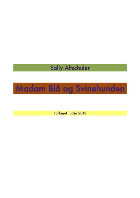 Madam Blå og svinehunden af Sally Altschuler