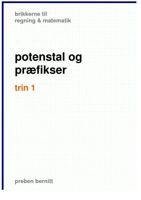 potenstal og præfikser trin 1, brikkerne til regning & matematik af Preben Bernitt