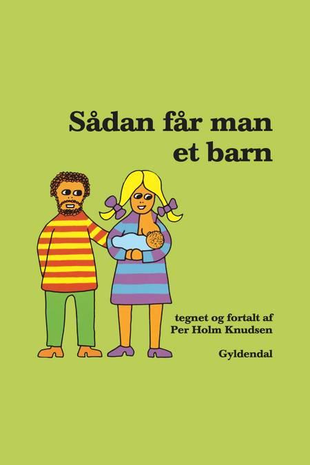 Sådan får man et barn af Per Holm Knudsen