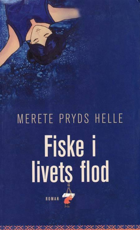 Fiske i livets flod af Merete Pryds Helle