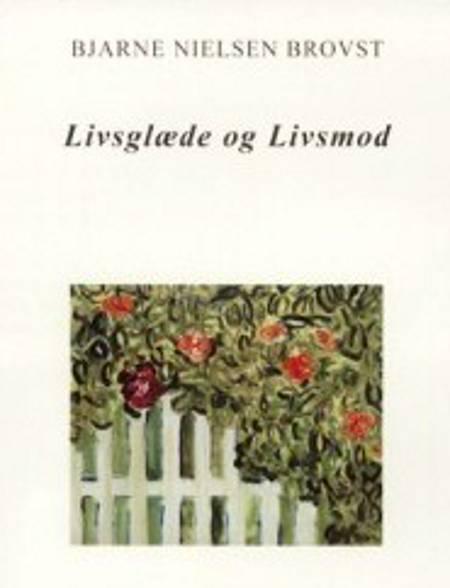 Livsglæde og livsmod af Bjarne Nielsen Brovst