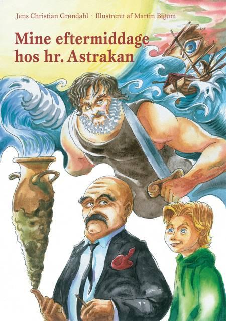 Mine eftermiddage hos hr. Astrakan af Jens Christian Grøndahl