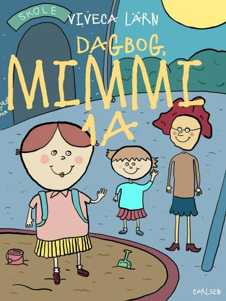 Dagbog, Mimmi 1 a af Viveca Lärn