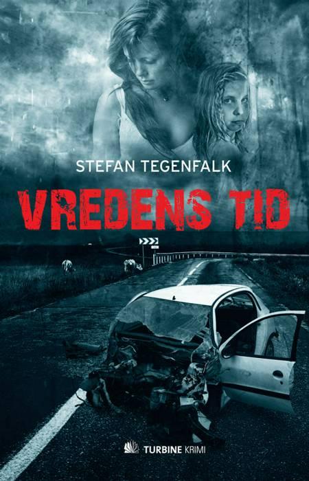 Vredens tid af Stefan Tegenfalk