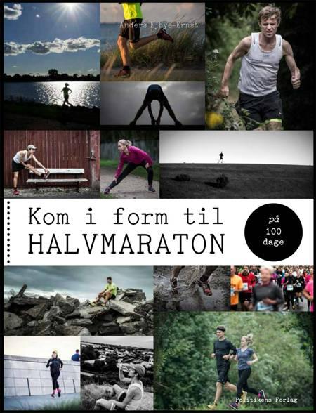 Kom i form til halvmaraton på 100 dage af Anders Ejbye-Ernst