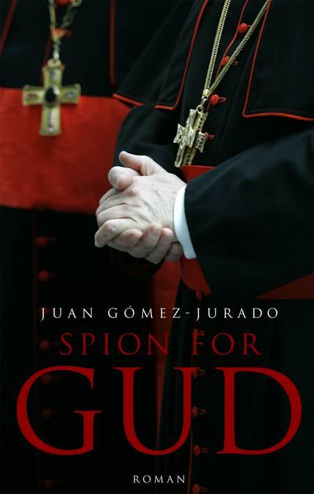 Spion for gud af Juan Gómez-Jurado og Juan Gómez Jurado
