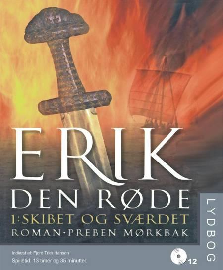 Erik den Røde 1 - Skibet og sværdet af Preben Mørkbak