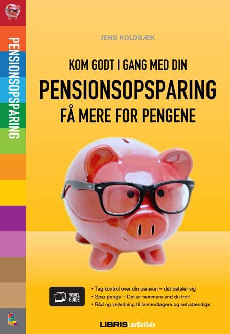 Kom godt i gang med din pensionsopsparing af Jens Koldbæk