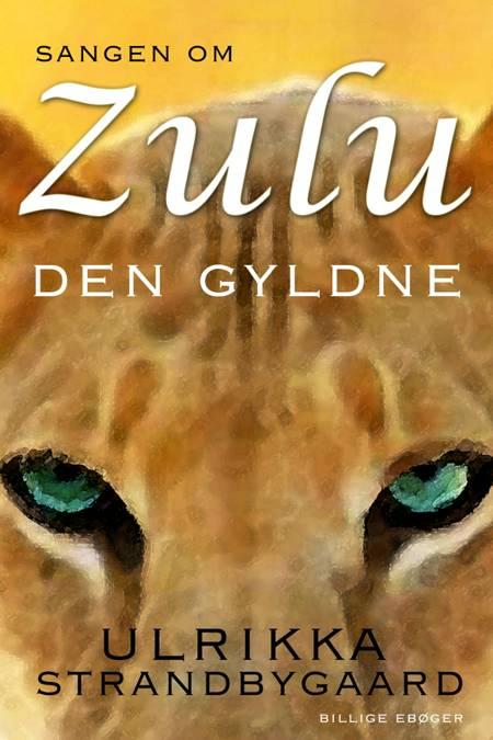 Sangen om Zulu Den Gyldne af Ulrikka Strandbygaard