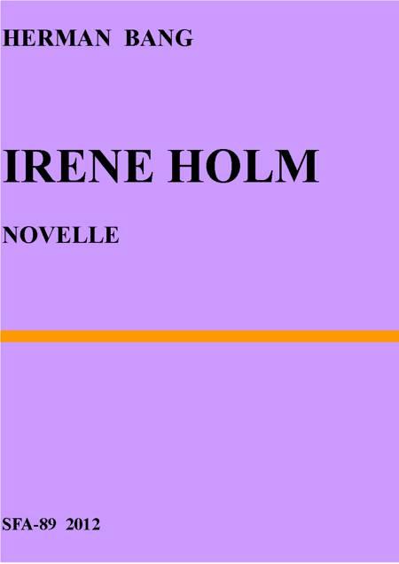 Irene Holm af Herman Bang
