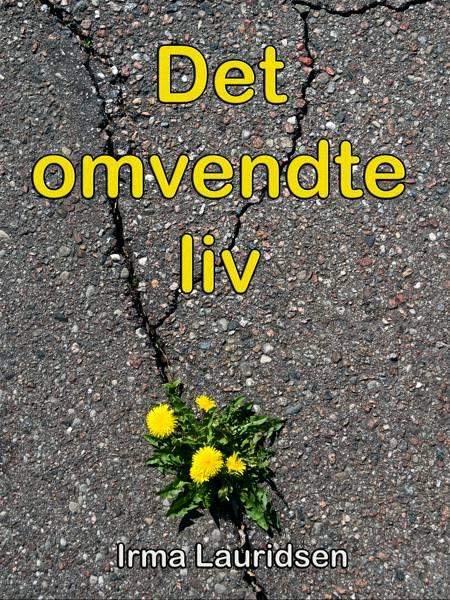 Det omvendte liv af Irma Lauridsen