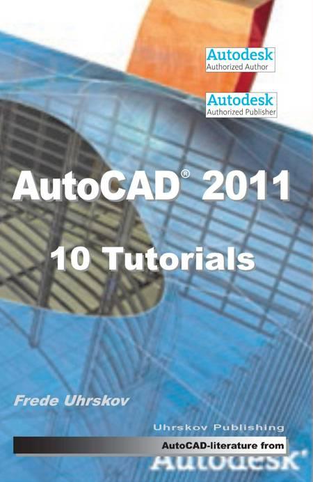 AutoCAD 2011 10 Tutorials af Frede Uhrskov