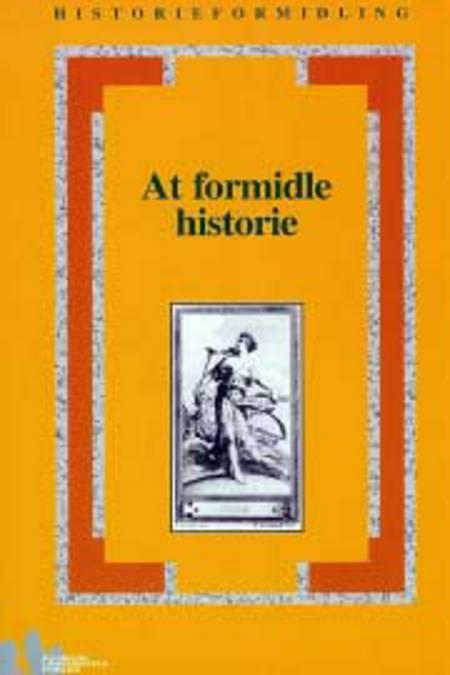 At formidle historie af Claus Bryld, Annette Vasström og Anne Birgitte Richard m.fl.