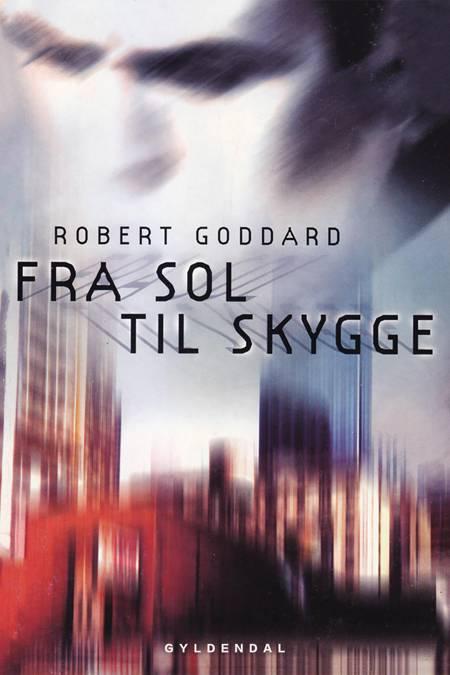 Fra sol til skygge af Robert Goddard