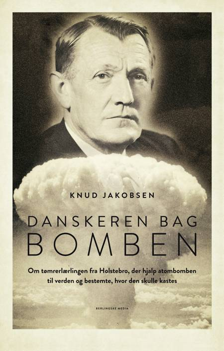 Danskeren bag bomben af Knud Jakobsen