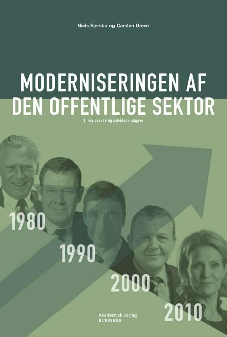 Moderniseringen af den offentlige sektor. 3. opdaterede og reviderede udgave af Niels Ejersbo og Carsten Greve