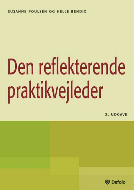 Den reflekterende praktikvejleder af Susanne Poulsen og Helle Bendix