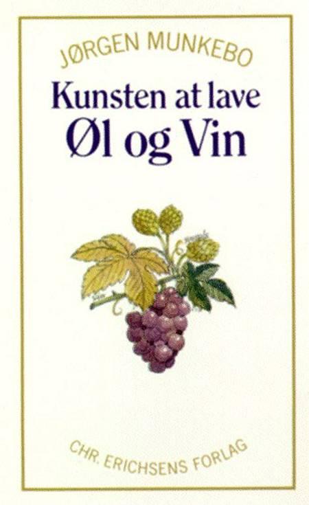 Kunsten at lave øl og vin af Jørgen Munkebo