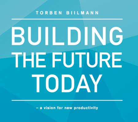 Building the future today af Torben Biilmann