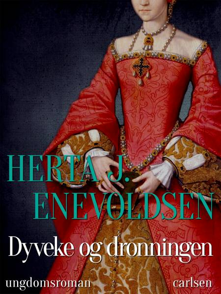 Dyveke og dronningen af Herta J. Enevoldsen