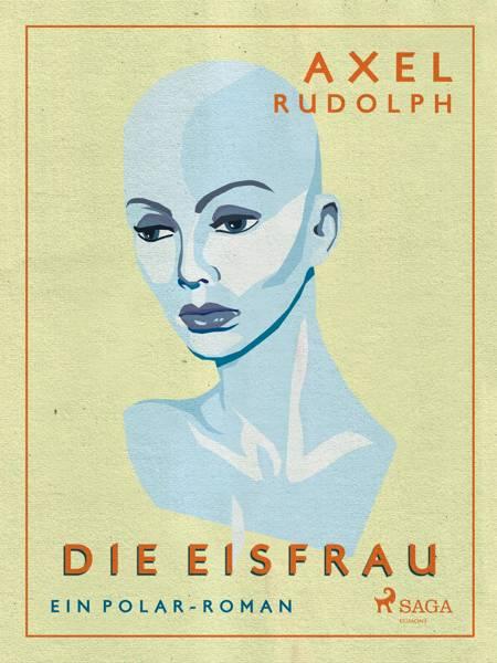 Die Eisfrau af Axel Rudolph