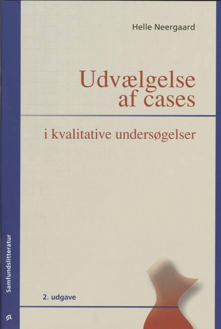 Udvælgelse af cases i kvalitative undersøgelser af Helle Neergaard