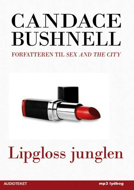Lipgloss Junglen af Candace Bushnell