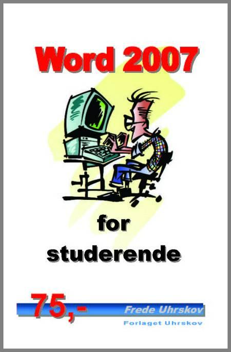Word 2007 for studerende af Frede Uhrskov