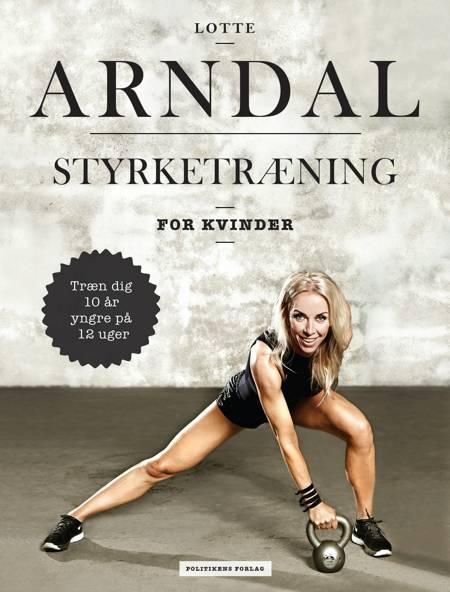 Styrketræning for kvinder af Lotte Rye Arndal