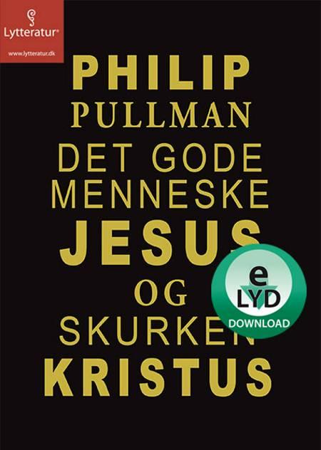 Det gode menneske Jesus og skurken Kristus af Philip Pullman