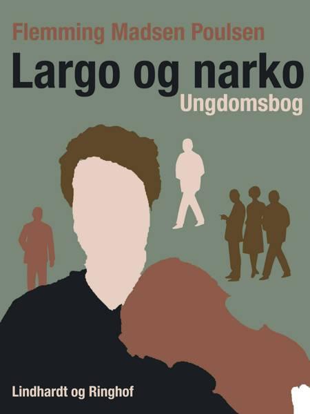 Largo og narko af Flemming Madsen Poulsen