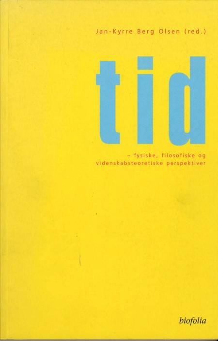 Tid af Helge Kragh, Mogens Wegener, Simon Olling Rebsdorf og Jan-Kyrre Berg Olsen m.fl.