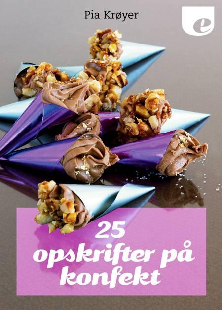 25 opskrifter på konfekt af Pia Krøyer