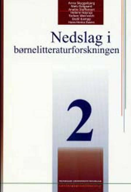 Nedslag i børnelitteraturforskningen 2 af Torben Weinreich, Niels Dalgaard og Anna Skyggebjerg m.fl.