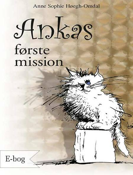 Ankas første mission af Anne Sophie Høegh-Omdal