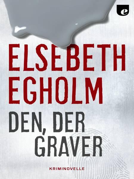 Den, der graver af Elsebeth Egholm