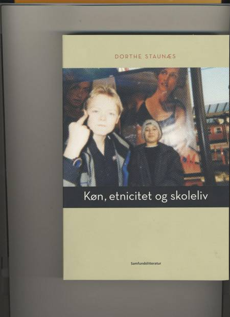 Køn, etnicitet og skoleliv af Dorthe Staunæs