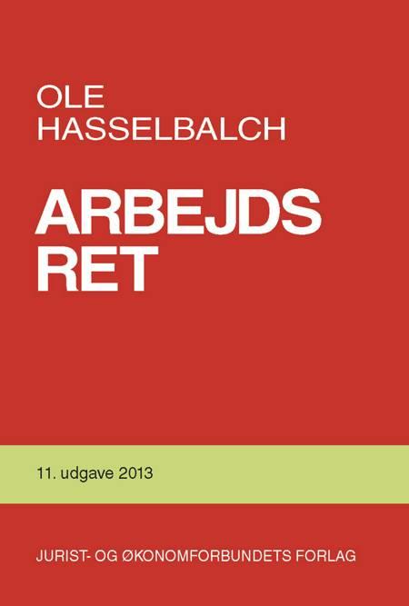 Arbejdsret med tilknyttede dele af arbejdsmiljøretten, socialretten og skatteretten af Ole Hasselbalch
