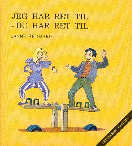 Jeg har ret til - du har ret til af Janne Hejgaard