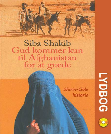 Gud kommer kun til Afghanistan for at græde af Siba Shakib