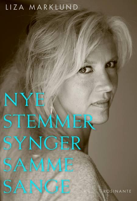 Nye stemmer synger samme sange - og andre klummer 1985-2010 af Liza Marklund