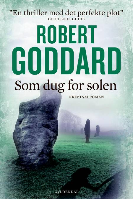Som dug for solen af Robert Goddard