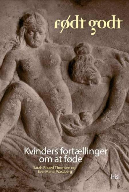 Født godt af Eva-Maria Wassberg og Sarah Roued Thomsen