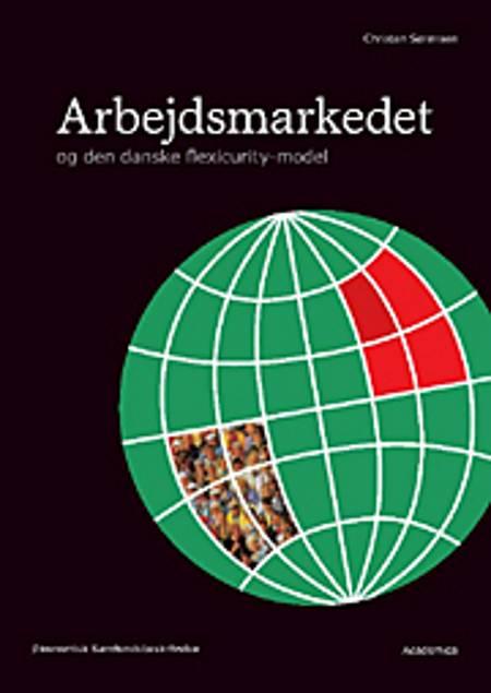 Arbejdsmarkedet og den danske flexicurity-model af Christen Sørensen