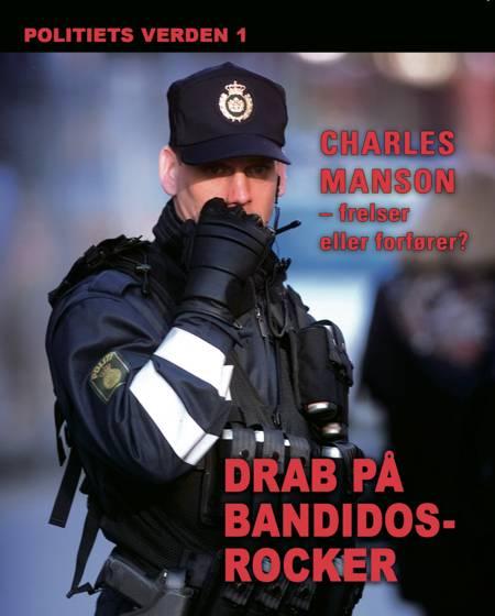 Drab på Bandidos-rocker. Politiets verden 1 af Flere forfattere