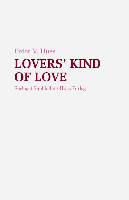 Lovers' kind of love af Peter V. Huss