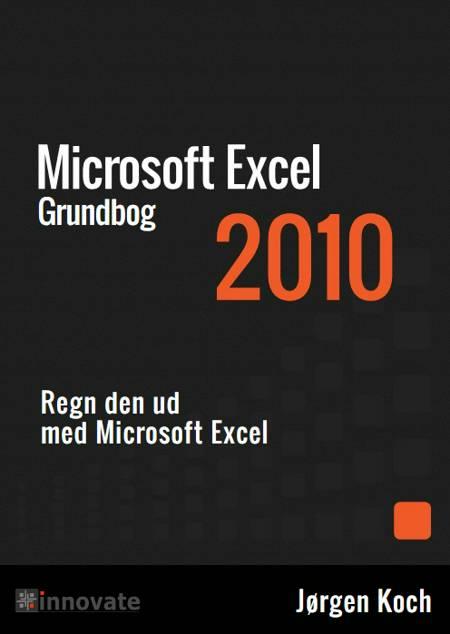 Excel 2010 Grundbog af Jørgen Koch