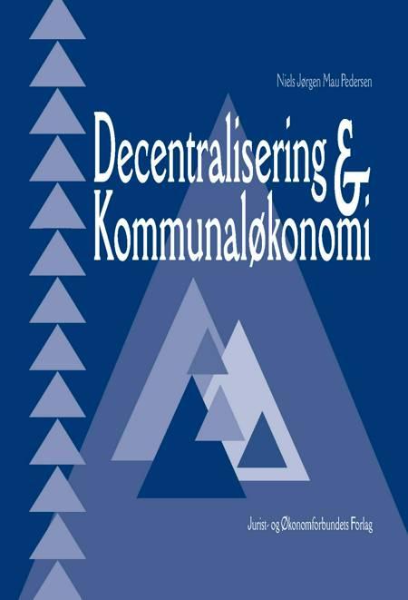 Decentralisering og kommunaløkonomi af Niels Jørgen Mau Pedersen